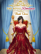 The Royal Romance, Book 3 Choices
