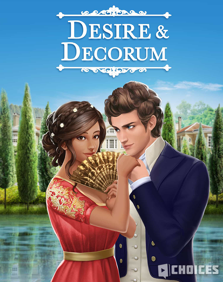 Desire & Decorum, Book 1 Choices | Choices: Stories You Play Wikia