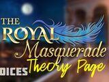 The Royal Masquerade Theory Page