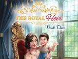 The Royal Heir, Book 3 Choices