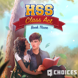 High School Story: Class Act, Book 3 Choices