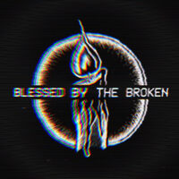 Blessed by the Broken