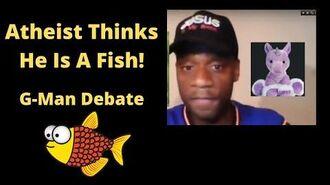 G-Man And Godless Destroy Atheist In Evolution Debate