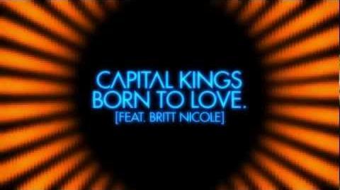 Capital Kings - Born to Love. (Feat. Britt Nicole) - Lyric Video