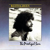 Keith Green-The Prodigal Son