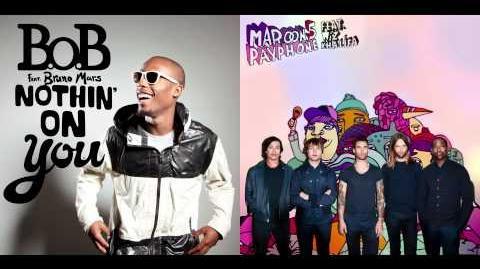 B.o.B ft. Bruno Mars vs. Maroon 5 ft. Wiz Khalifa - Nothin' On Payphone