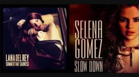 """Lana Del Rey vs Selena Gomez """"Slow Down The Sadness"""" Mash Up"""