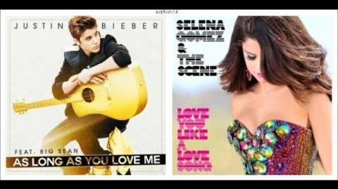 As Long As You Love Me vs. Love You Like a Love Song - Justin Bieber & Selena Gomez - earlvin14