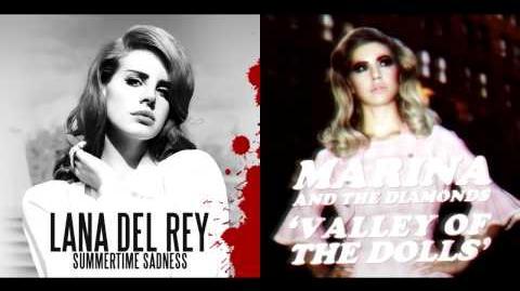 Summertime Valley of Sadness - Lana Del Rey Marina and the Diamonds Mashup