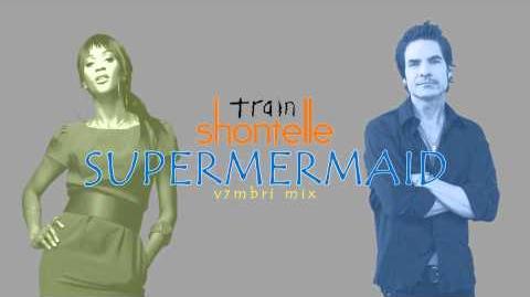 Shontelle feat. Train - Supermermaid