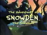 The Adventures of Snowden the Snowman