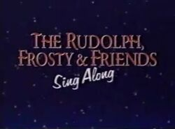 Rudolph frosty and friends sing along title