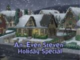 """An """"Even Steven"""" Holiday Special"""