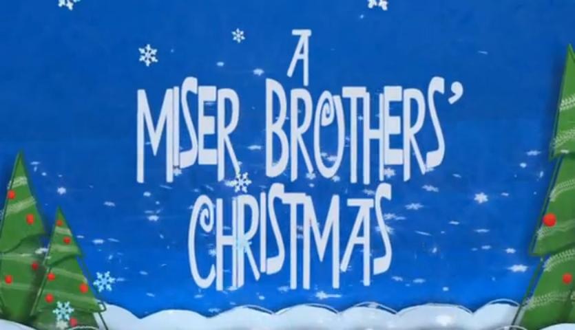 A Miser Brothers Christmas.A Miser Brothers Christmas Christmas Specials Wiki