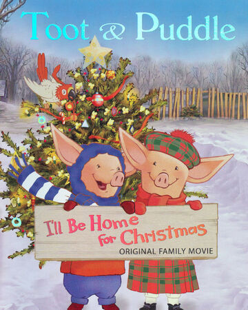 Toot & Puddle: I'll Be Home for