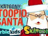 Stoopid Santa