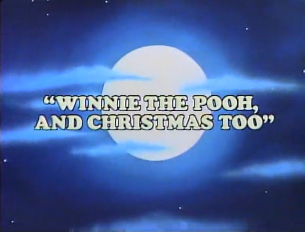 Winnie The Pooh And Christmas Too.Winnie The Pooh And Christmas Too Christmas Specials Wiki