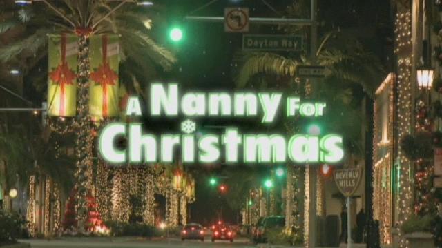 A Nanny For Christmas.A Nanny For Christmas Christmas Specials Wiki Fandom