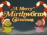 A Merry Mirthworm Christmas