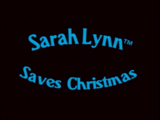Sarah Lynn Saves Christmas