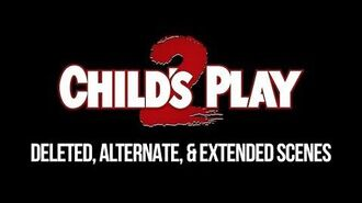 Child's Play 2 - Deleted Scenes (HD)