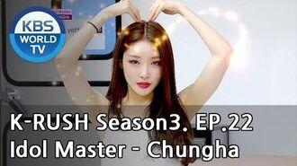 Idol Master - Chungha KBS World Idol Show K-RUSH3 ENG,CHN 2018.08.10