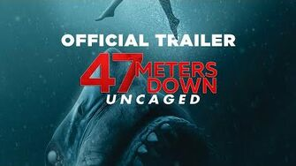 47 Meters Down Uncaged Final Trailer - In theaters Aug