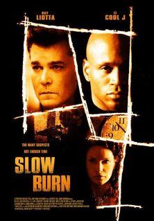 Slow burn ver2