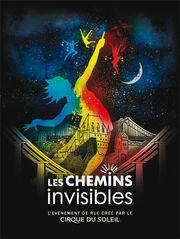 Les chemins invisibles Cirque du Soleil