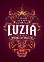 Through th Masks of LUZIA