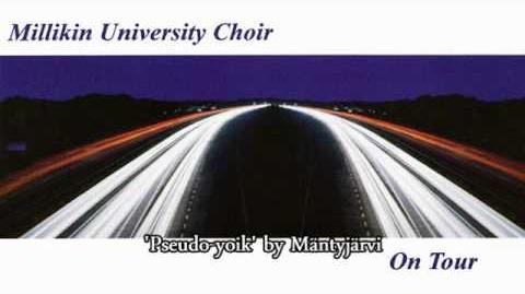 """""""Pseudo-yoik"""" (Mäntyjärvi) - Millikin University Choir"""