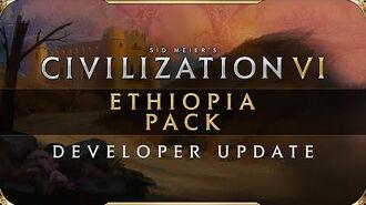 Civilization VI - Ethiopia Pack- Developer Update
