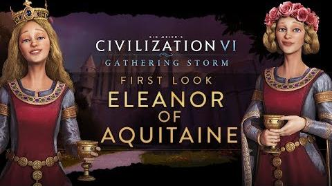 Civilization VI- Gathering Storm - First Look- Eleanor of Aquitaine
