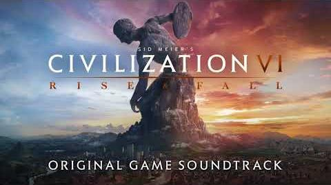Civilization VI Rise and Fall - Original Game Soundtrack