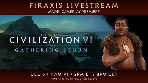 Civilization VI- Gathering Storm - Maori Gameplay Premiere