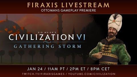 Civilization VI- Gathering Storm - Ottomans Gameplay Premiere