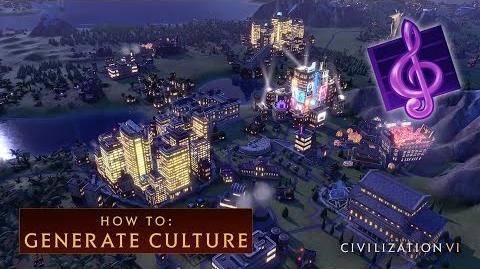 CIVILIZATION VI - How to Generate Culture