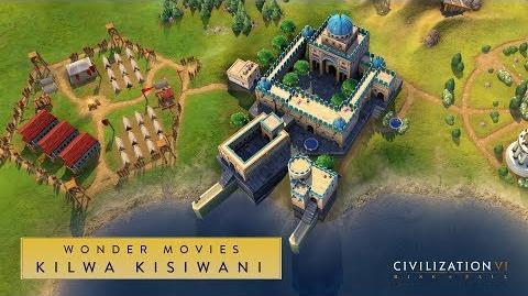 Civilization VI Rise and Fall - Kilwa Kisiwani (Wonder Movies)