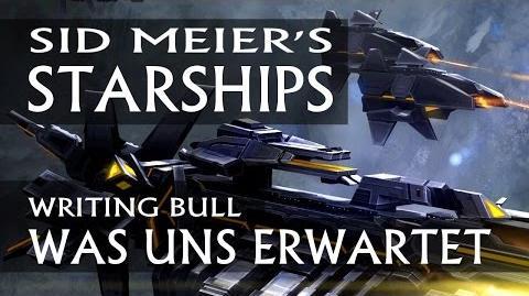 Writing Bull/Sid Meier's Starships: Erstes deutsches Infovideo