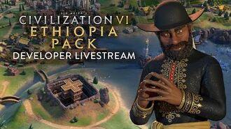 Civilization VI - Ethiopia Pack Developer Livestream VOD