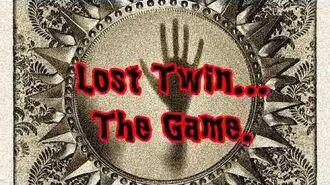 CREEPYPASTA- Lost Twin - The Game