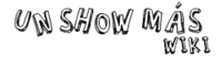Un show mas wiki