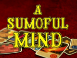 A Sumoful Mind