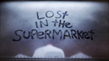 Lost in the supermarket title
