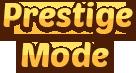 Copy of Prestige mode