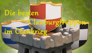 Die besten Clanburgtruppen im Clankrieg