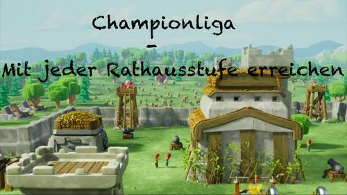 Championliga - Mit jeder Rathausstufe erreichen