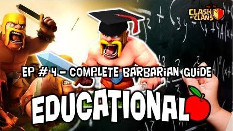 Clash of Clans Educational Series 4 - Complete Barbarian Guide (Part 1)