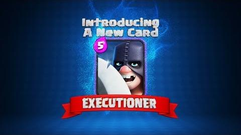 Clash Royale- THE EXECUTIONER! (New Clash Royale Card!)