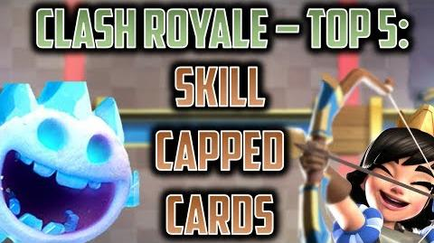 TOP 5 SKILL CAPPED CARDS IN CLASH ROYALE Best cards that you need to practice to climb ladder!